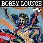 Bobby Lounge - Ten Foot Woman
