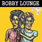 Bobby Lounge - Bobby's Back In Town - LIVE