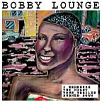 Bobby Lounge - I Remember The Night Your Trailer Burned Down